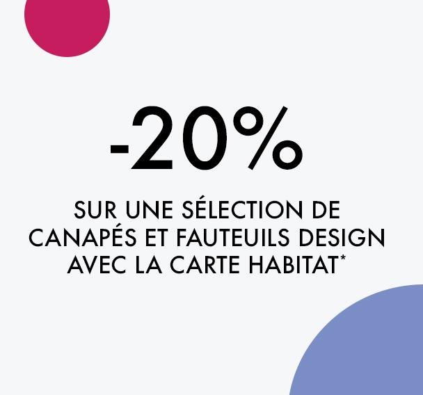 -20% sur une sélection canapés et fauteuils design avec la carte Habitat*